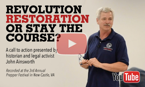 Revolution, Restoration, or Stay the Course? A Call to Action by John Ainsworth, Recorded at the Prepper Festival in New Castle, VA